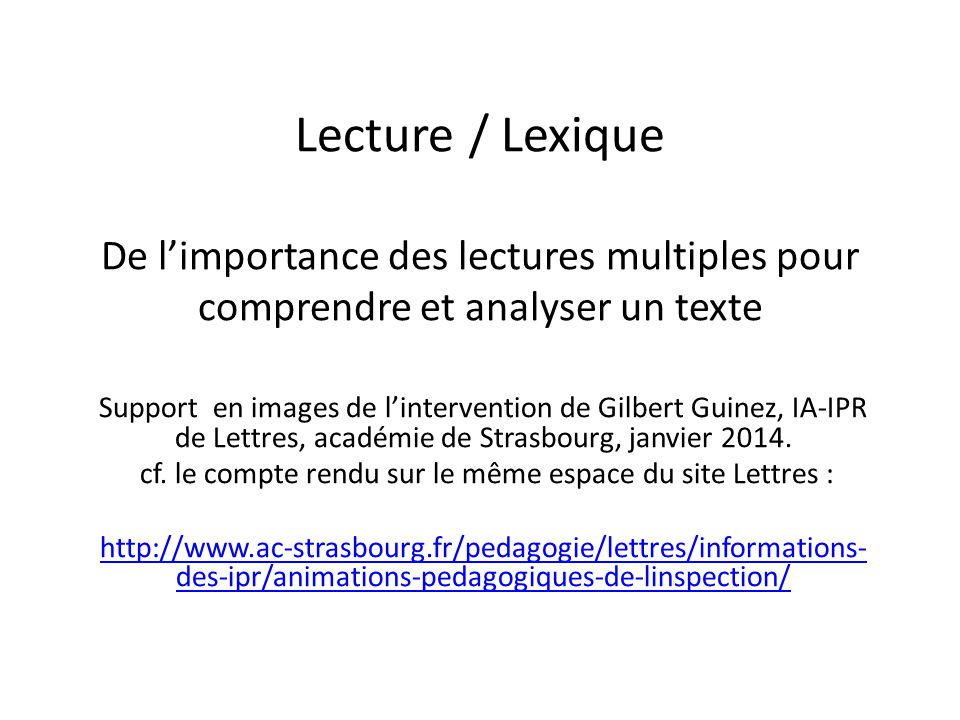 Lecture / Lexique De l'importance des lectures multiples pour comprendre et analyser un texte Support en images de l'intervention de Gilbert Guinez, I