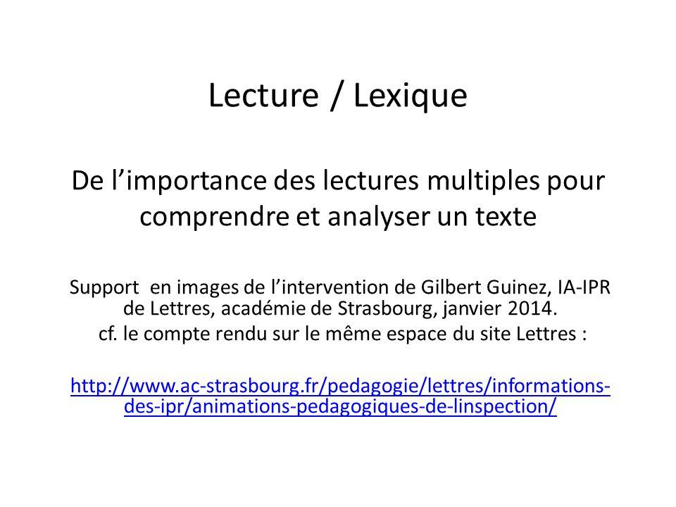 Un peu d'étymologie Lecture < lectura < lector < lego : je cueille, je recueille Lexique < lexikon biblion (le livre de mots) < lexis (l'action de cueillir, de collecter, de lire)