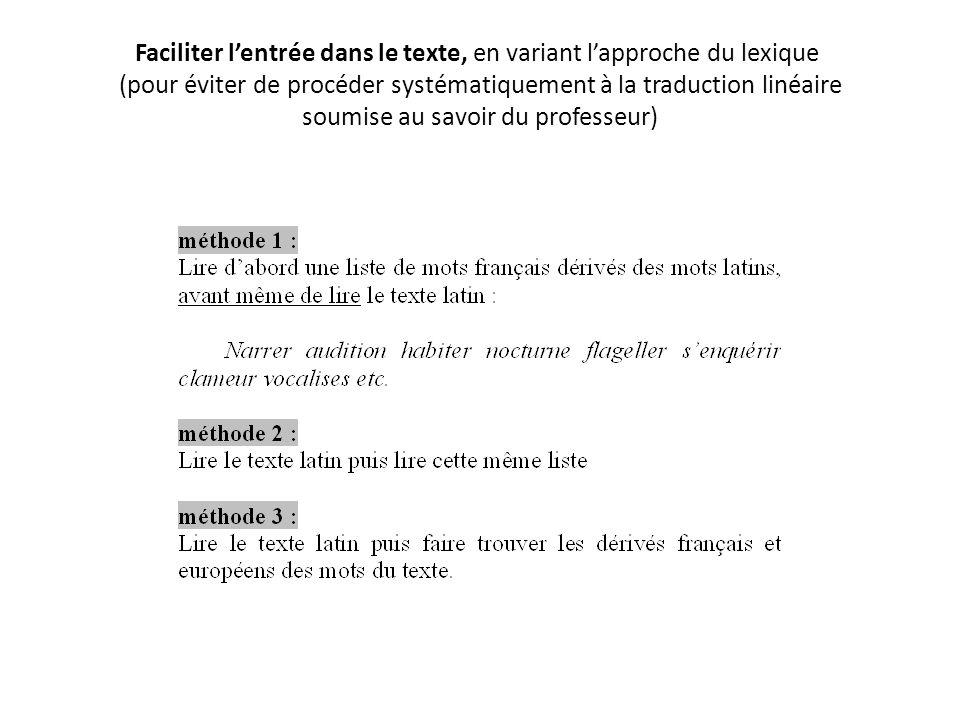 Faciliter l'entrée dans le texte, en variant l'approche du lexique (pour éviter de procéder systématiquement à la traduction linéaire soumise au savoi