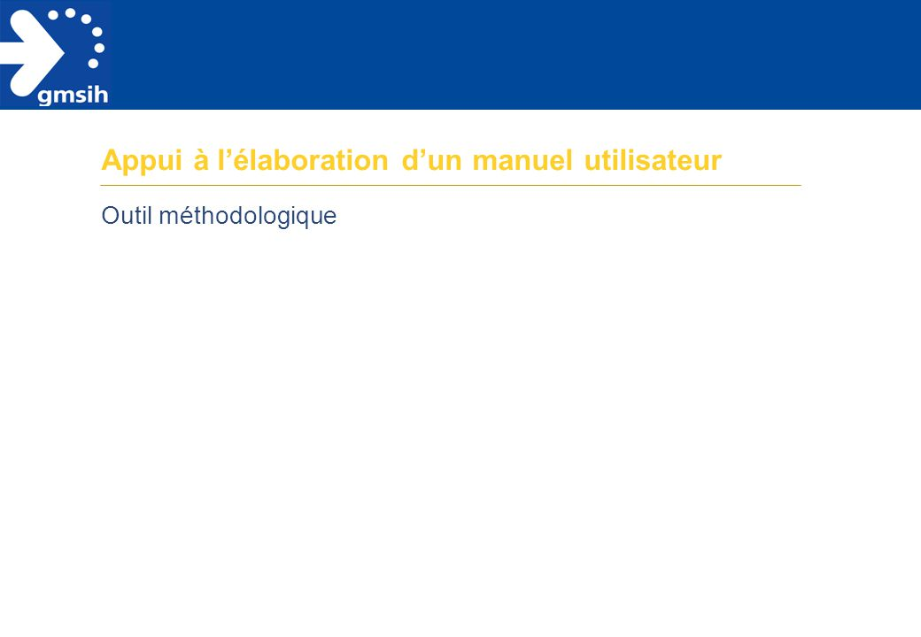 Appui à l'élaboration d'un manuel utilisateur Outil méthodologique
