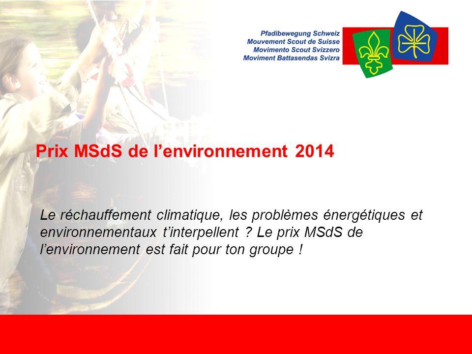Prix MSdS de l'environnement 2014 Le réchauffement climatique, les problèmes énergétiques et environnementaux t'interpellent .