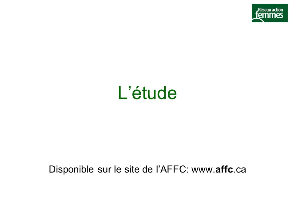 L'étude Disponible sur le site de l'AFFC: www.affc.ca