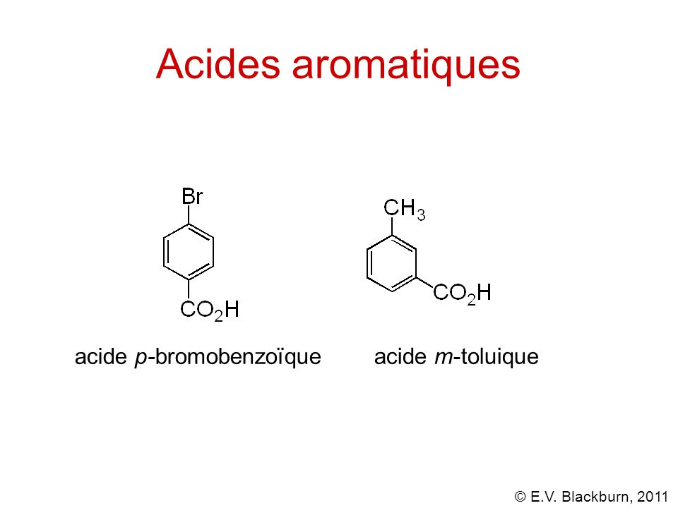 © E.V. Blackburn, 2011 Réactivité des aldéhydes et des cétones