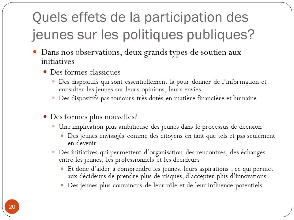 Quels effets de la participation des jeunes sur les politiques publiques? Dans nos observations, deux grands types de soutien aux initiatives Des form