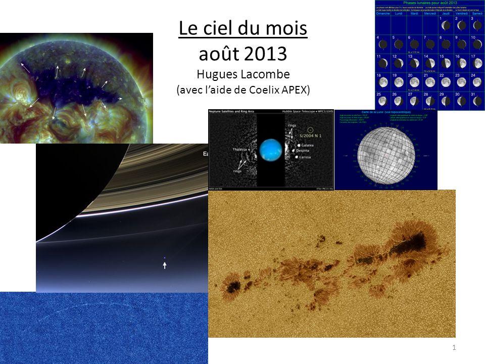 Le ciel du mois août 2013 Hugues Lacombe (avec l'aide de Coelix APEX) 1