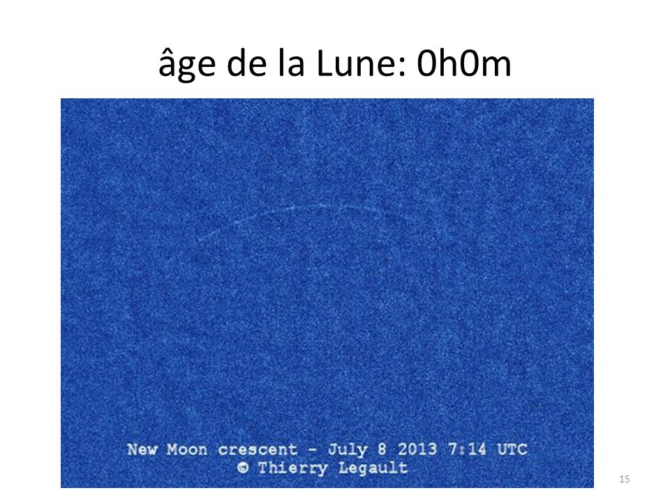 âge de la Lune: 0h0m 15