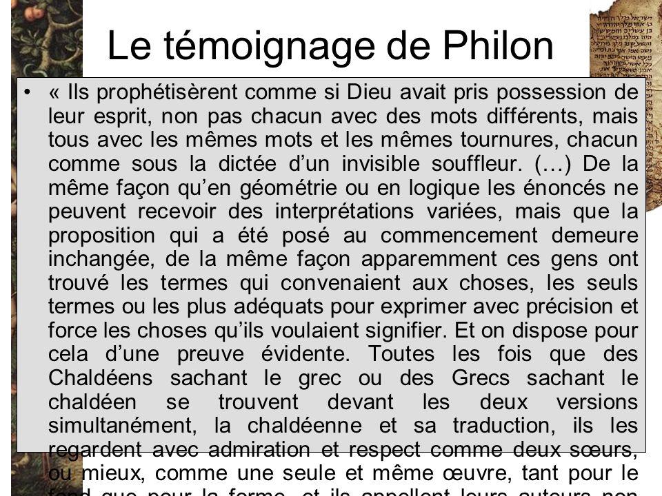 Le témoignage de Philon « Ils prophétisèrent comme si Dieu avait pris possession de leur esprit, non pas chacun avec des mots différents, mais tous av