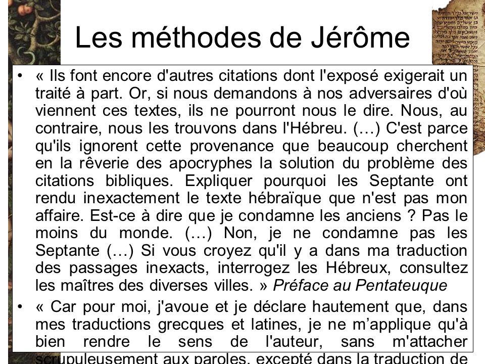 Les méthodes de Jérôme « Ils font encore d'autres citations dont l'exposé exigerait un traité à part. Or, si nous demandons à nos adversaires d'où vie