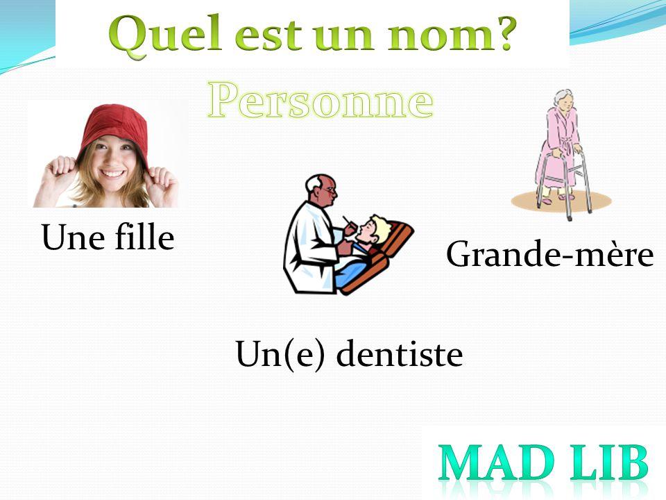 Une fille Grande-mère Un(e) dentiste
