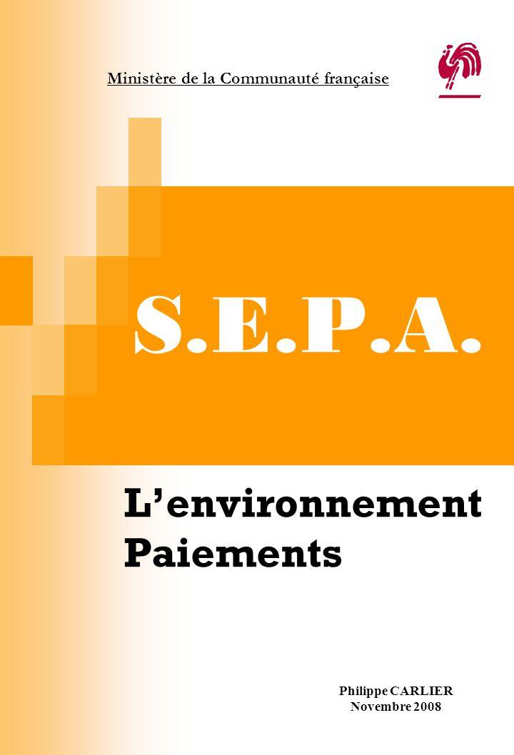 S.E.P.A. L'environnement Paiements Ministère de la Communauté française Philippe CARLIER Novembre 2008