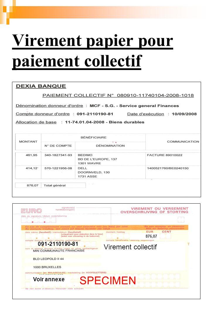 Virement papier pour paiement collectif 876,07 Virement collectif Voir annexe 091-2110190-81 SPECIMEN