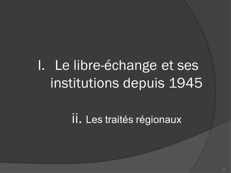 Les traités régionaux et le commerce international  En théorie, ils sont proscrits par la clause NPF.