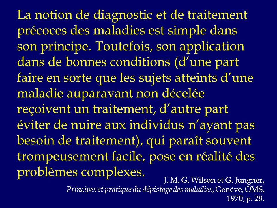 La notion de diagnostic et de traitement précoces des maladies est simple dans son principe.