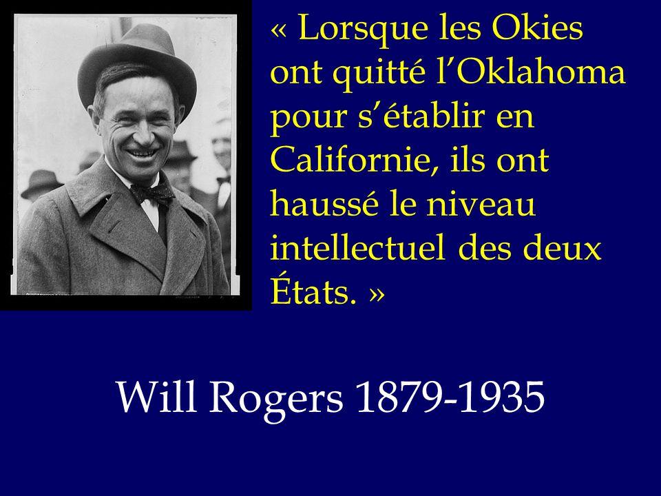 « Lorsque les Okies ont quitté l'Oklahoma pour s'établir en Californie, ils ont haussé le niveau intellectuel des deux États.