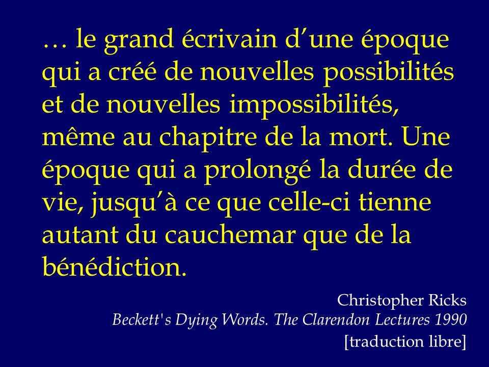 … le grand écrivain d'une époque qui a créé de nouvelles possibilités et de nouvelles impossibilités, même au chapitre de la mort.