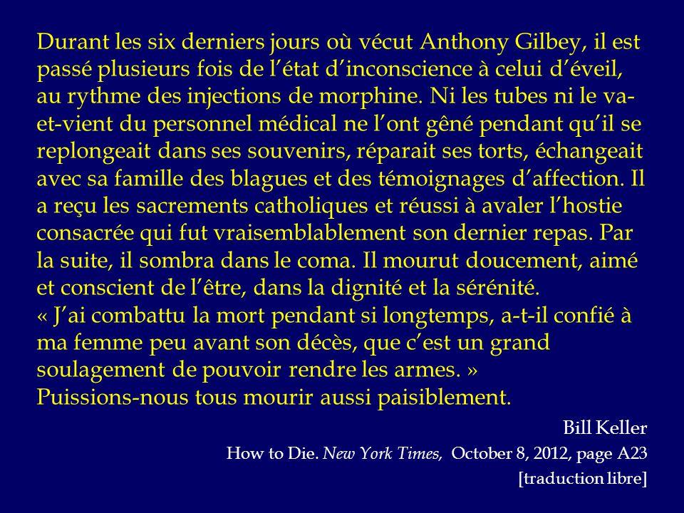 Durant les six derniers jours où vécut Anthony Gilbey, il est passé plusieurs fois de l'état d'inconscience à celui d'éveil, au rythme des injections de morphine.