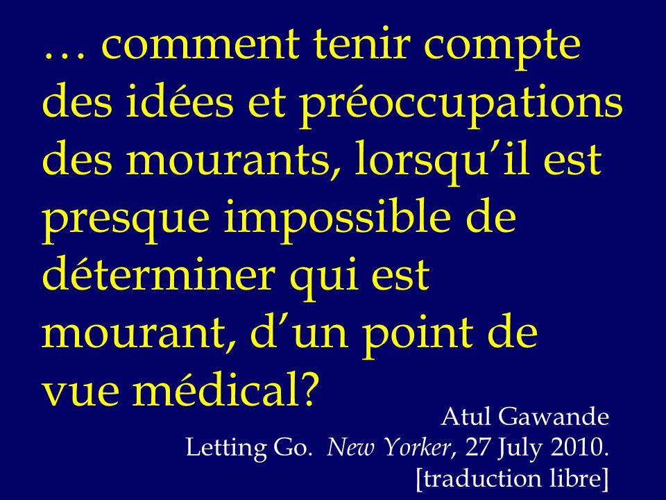 … comment tenir compte des idées et préoccupations des mourants, lorsqu'il est presque impossible de déterminer qui est mourant, d'un point de vue médical.