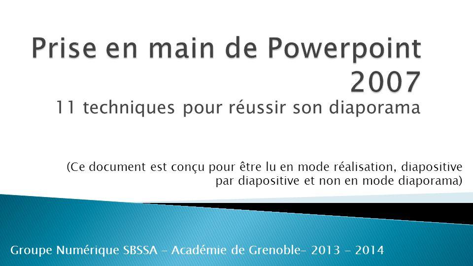 11 techniques pour réussir son diaporama Groupe Numérique SBSSA - Académie de Grenoble– 2013 - 2014 (Ce document est conçu pour être lu en mode réalis
