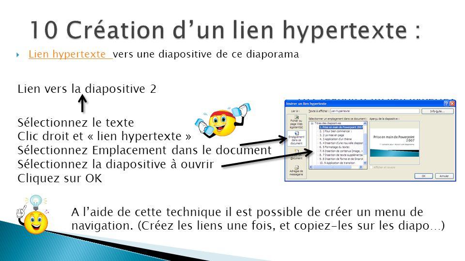  Lien hypertexte vers une diapositive de ce diaporama Lien hypertexte Lien vers la diapositive 2 Sélectionnez le texte Clic droit et « lien hypertext