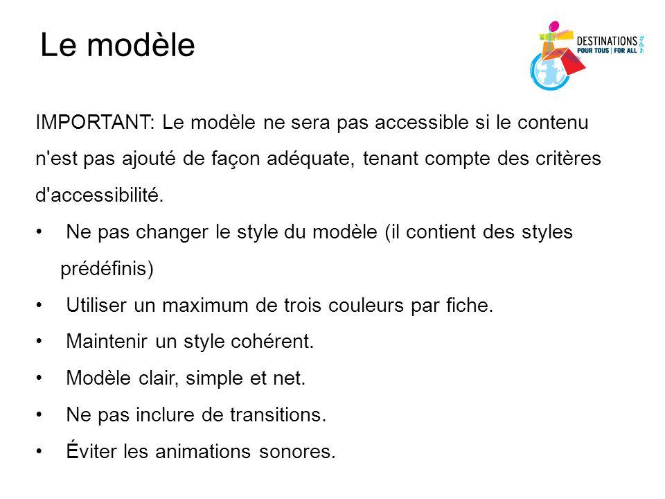 Le modèle IMPORTANT: Le modèle ne sera pas accessible si le contenu n'est pas ajouté de façon adéquate, tenant compte des critères d'accessibilité. Ne