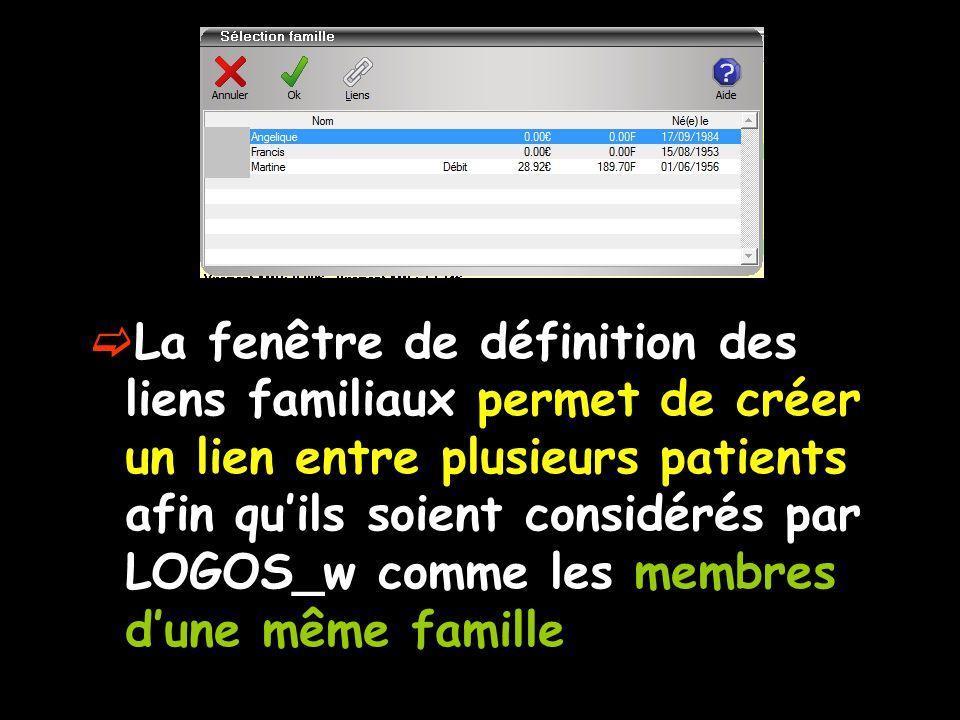  La fenêtre de définition des liens familiaux permet de créer un lien entre plusieurs patients afin qu'ils soient considérés par LOGOS_w comme les membres d'une même famille