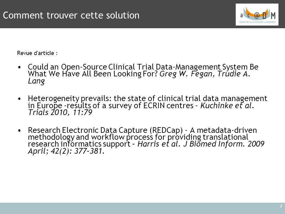 7 Revue d'article : Could an Open-Source Clinical Trial Data-Management System Be What We Have All Been Looking For? Greg W. Fegan, Trudie A. Lang Het