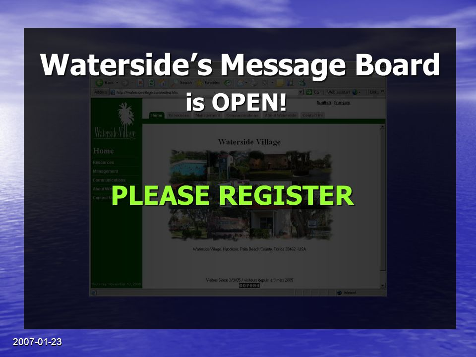2007-01-23 Waterside's Message Board is OPEN! PLEASE REGISTER