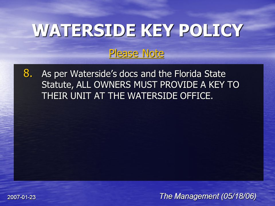 2007-01-23 WATERSIDE KEY POLICY The Management (05/18/06) Please Note 8.