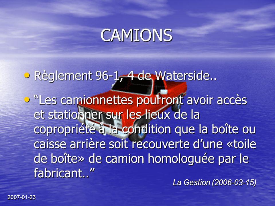 """2007-01-23 CAMIONS Règlement 96-1, 4 de Waterside.. Règlement 96-1, 4 de Waterside.. """"Les camionnettes pourront avoir accès et stationner sur les lieu"""