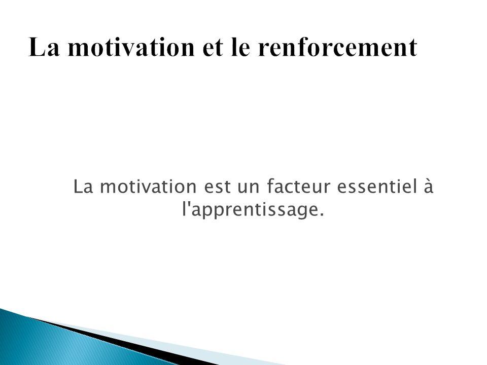 La motivation est un facteur essentiel à l'apprentissage.