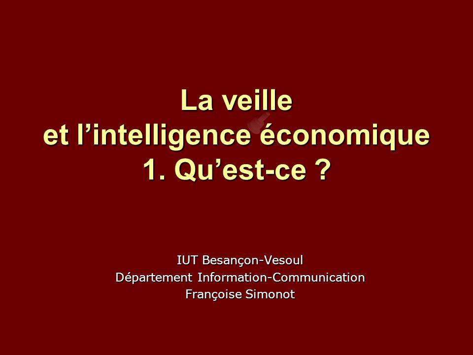 La veille et l'intelligence économique 1.Qu'est-ce .