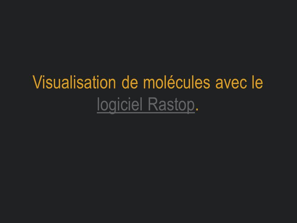 Visualisation de molécules avec le logiciel Rastop. logiciel Rastop