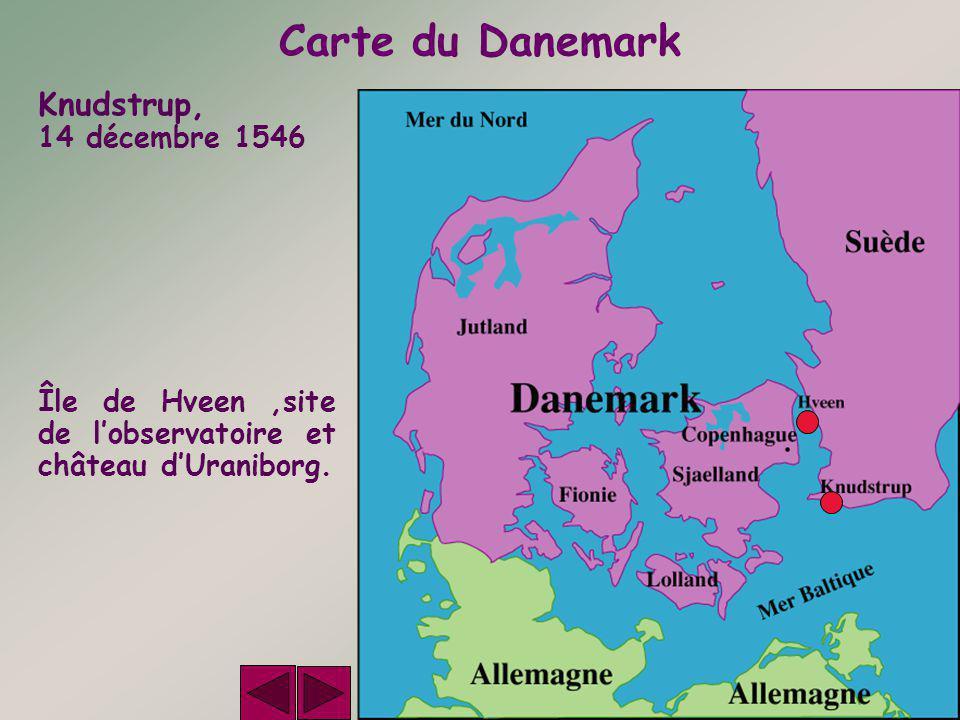 Knudstrup, 14 décembre 1546 Carte du Danemark Île de Hveen,site de l'observatoire et château d'Uraniborg.