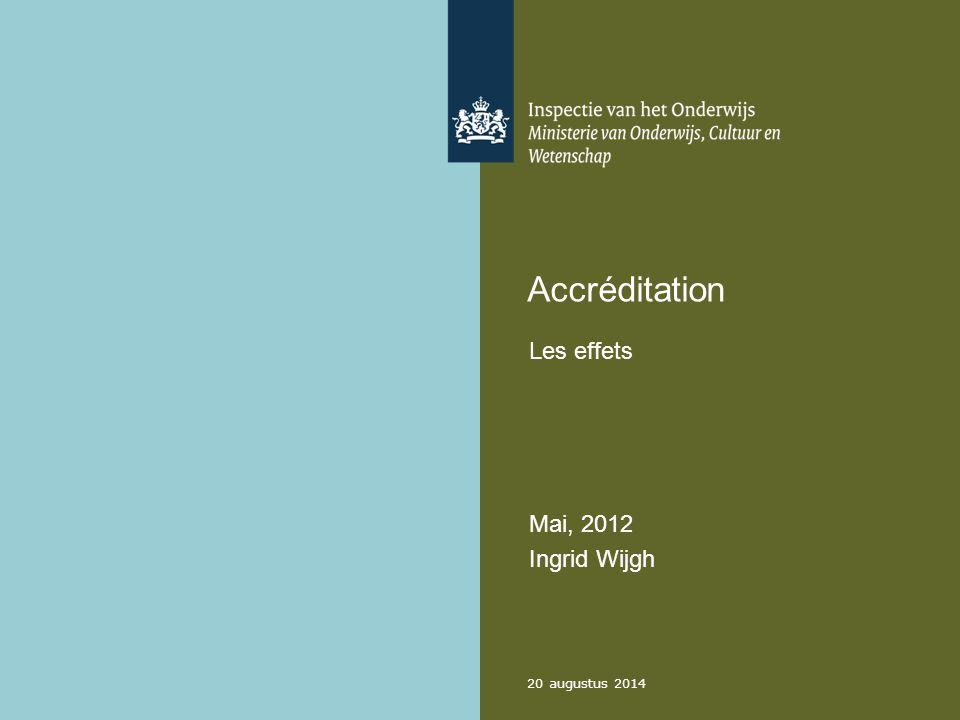 Accréditation Les effets Mai, 2012 Ingrid Wijgh 20 augustus 2014