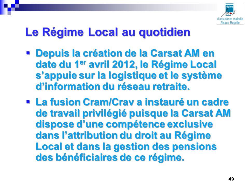  Depuis la création de la Carsat AM en date du 1 er avril 2012, le Régime Local s'appuie sur la logistique et le système d'information du réseau retr