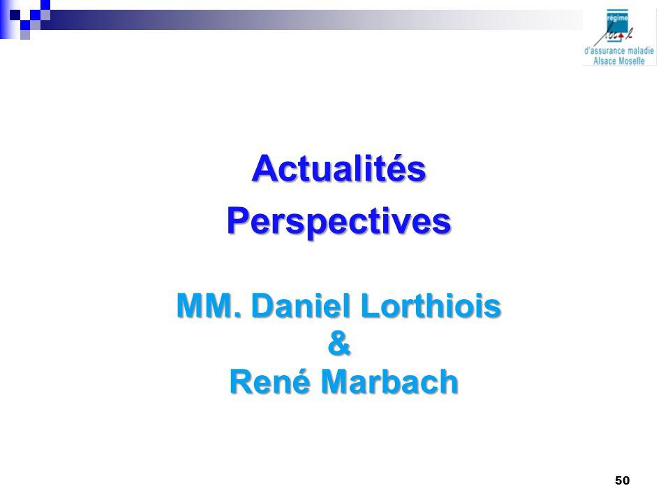 ActualitésPerspectives MM. Daniel Lorthiois & René Marbach René Marbach 50