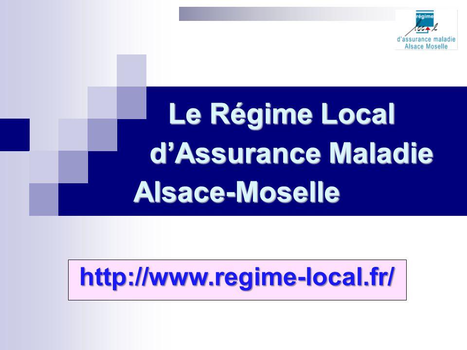 Le Régime Local d'Assurance Maladie Alsace-Moselle http://www.regime-local.fr/ http://www.regime-local.fr/