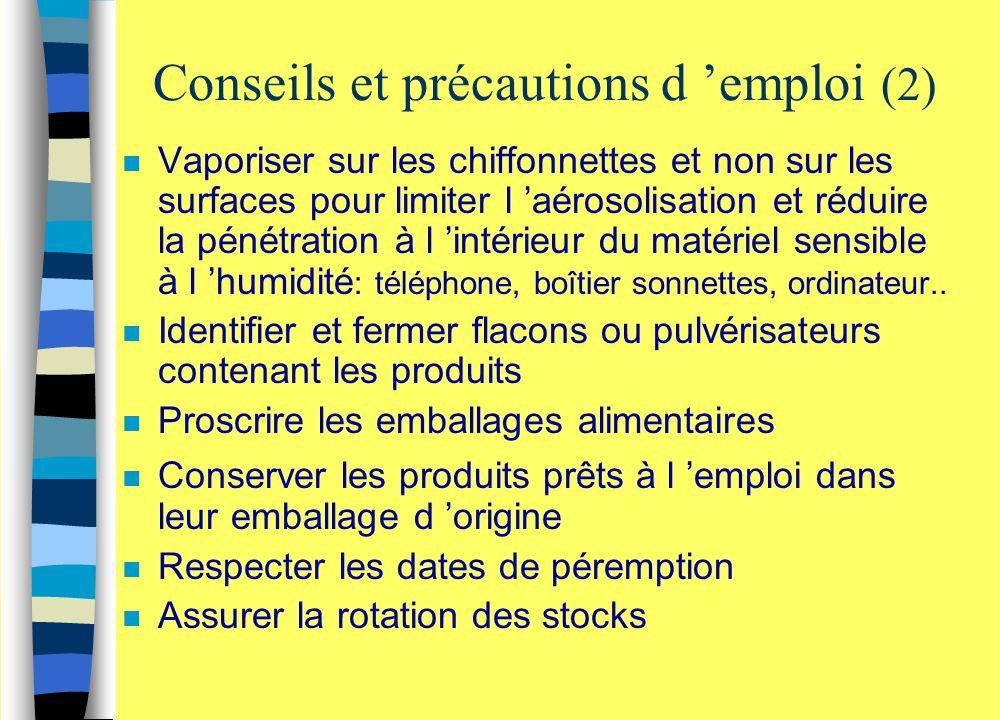 Conseils et précautions d 'emploi (2) n Vaporiser sur les chiffonnettes et non sur les surfaces pour limiter l 'aérosolisation et réduire la pénétrati