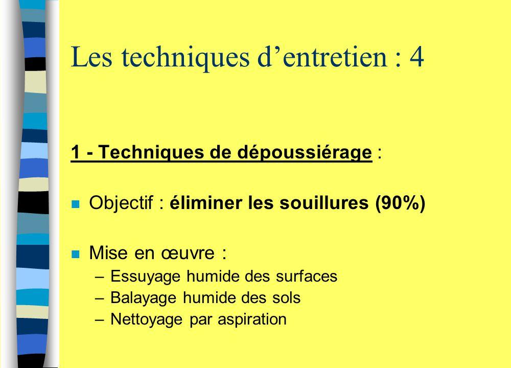 Les produits (4) n Détergent - Détartrant - Désinfectant : –produit présentant la triple propriété de détergence, de détartrage et de désinfection –Doit être suivi d'un rinçage –Forme liquide ou mousse