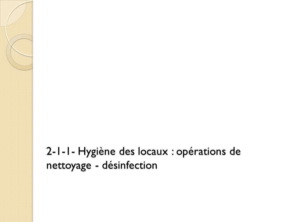 2-1-1- Hygiène des locaux : opérations de nettoyage - désinfection