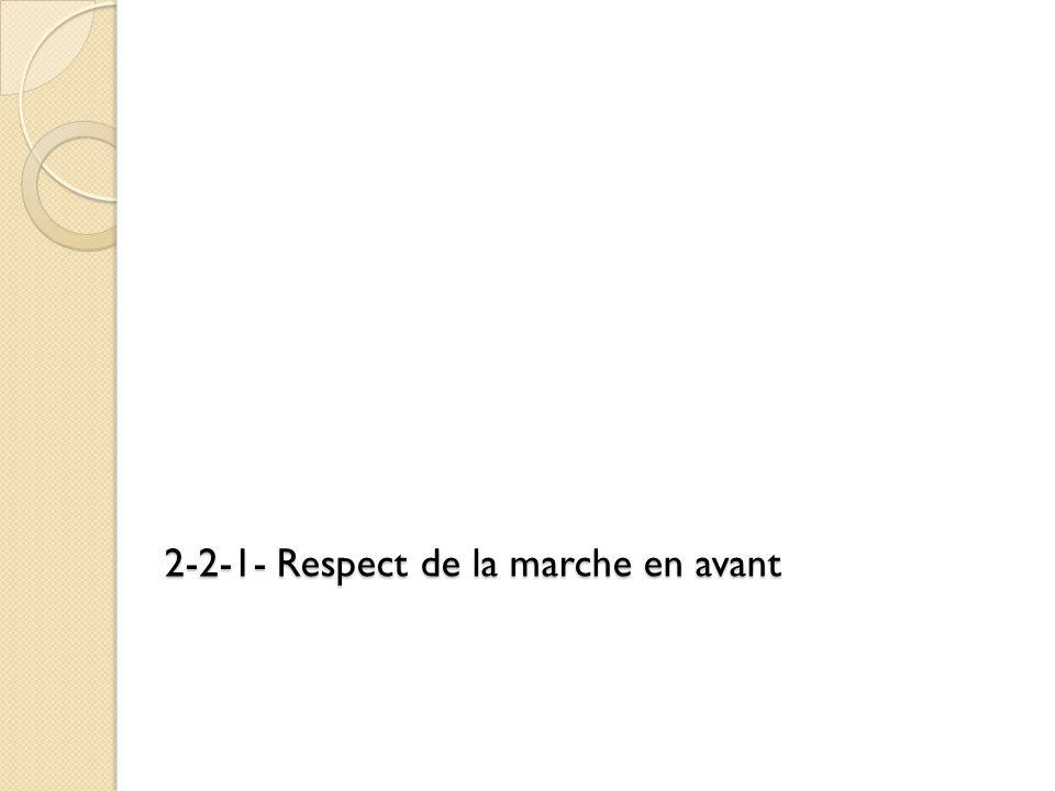 2-2-1- Respect de la marche en avant
