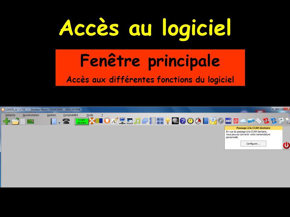 Fenêtre principale Accès aux différentes fonctions du logiciel Accès au logiciel