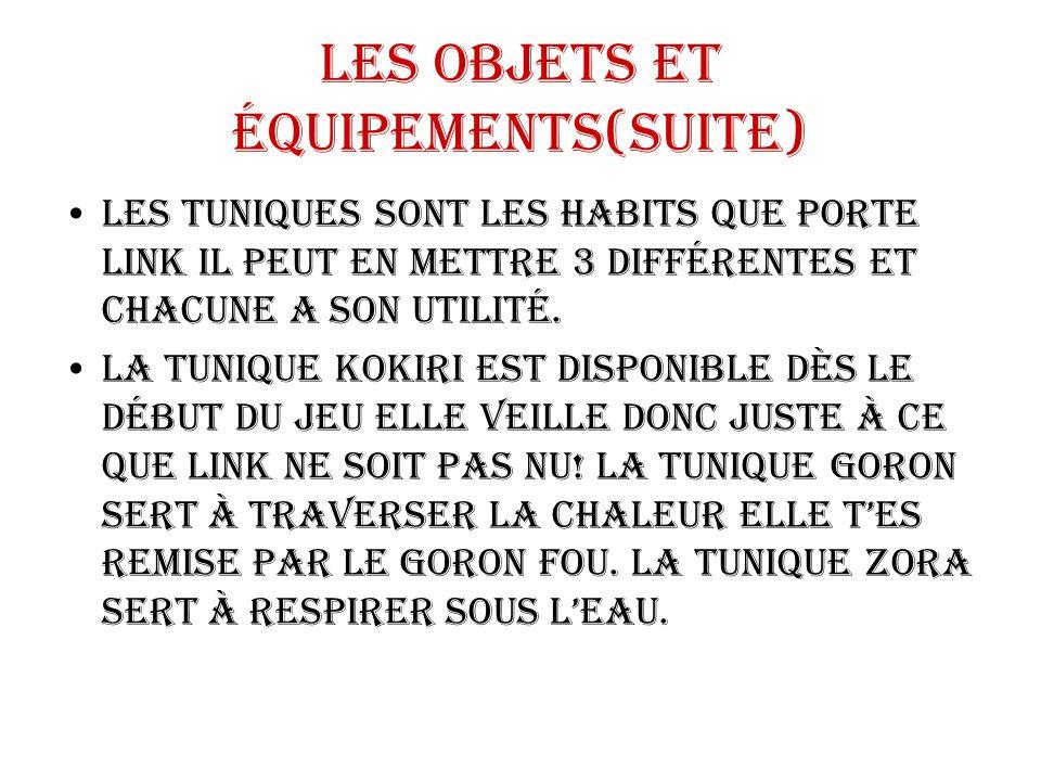 Les objets et équipements(suite) Les tuniques sont les habits que porte Link il peut en mettre 3 différentes et chacune a son utilité. La tunique Koki