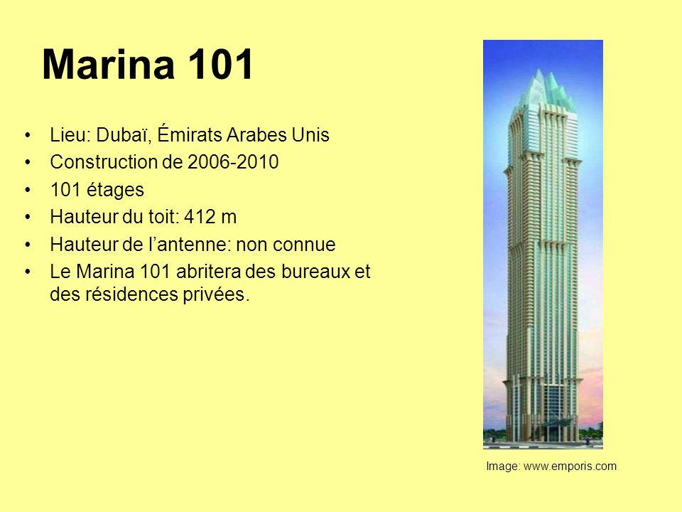 Marina 101 Lieu: Dubaï, Émirats Arabes Unis Construction de 2006-2010 101 étages Hauteur du toit: 412 m Hauteur de l'antenne: non connue Le Marina 101 abritera des bureaux et des résidences privées.