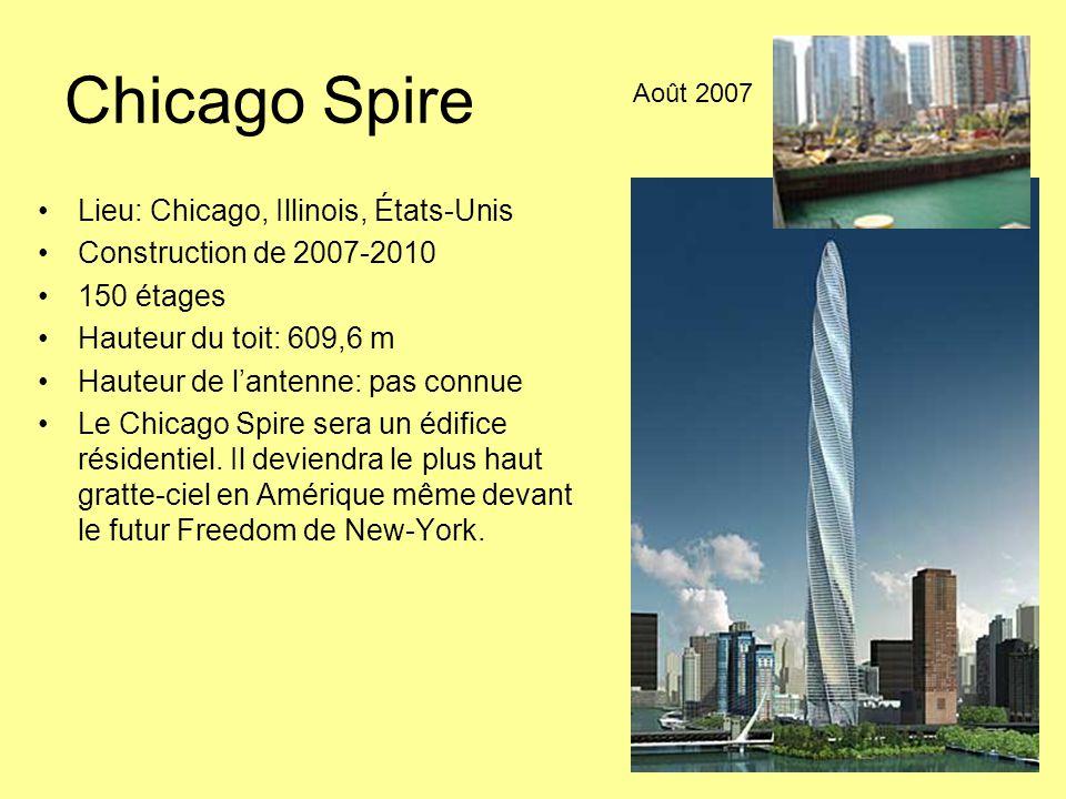 Chicago Spire Lieu: Chicago, Illinois, États-Unis Construction de 2007-2010 150 étages Hauteur du toit: 609,6 m Hauteur de l'antenne: pas connue Le Chicago Spire sera un édifice résidentiel.