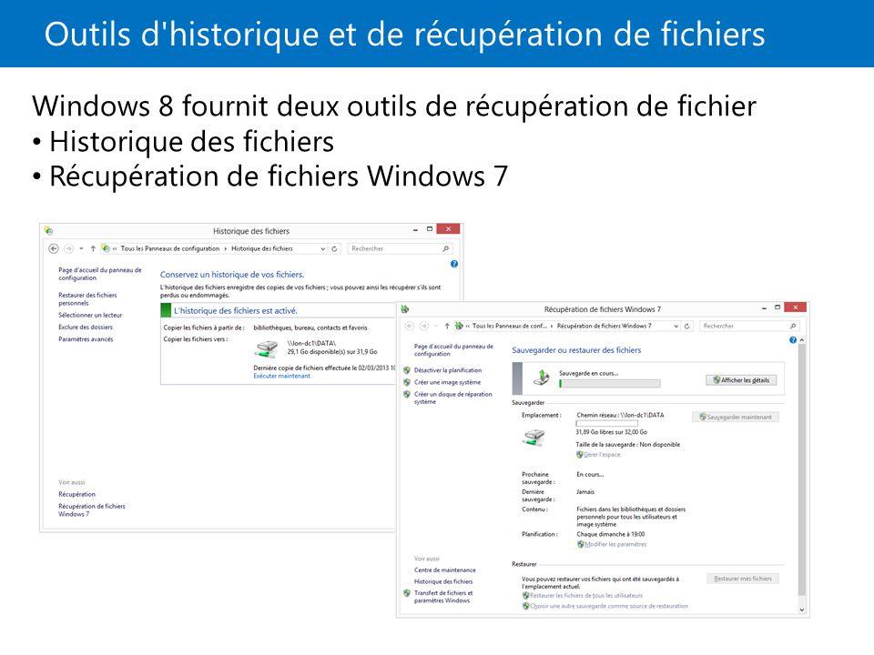 Outils d historique et de récupération de fichiers Windows 8 fournit deux outils de récupération de fichier Historique des fichiers Récupération de fichiers Windows 7