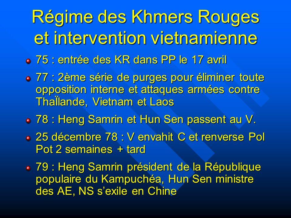 Régime des Khmers Rouges et intervention vietnamienne 75 : entrée des KR dans PP le 17 avril 77 : 2ème série de purges pour éliminer toute opposition