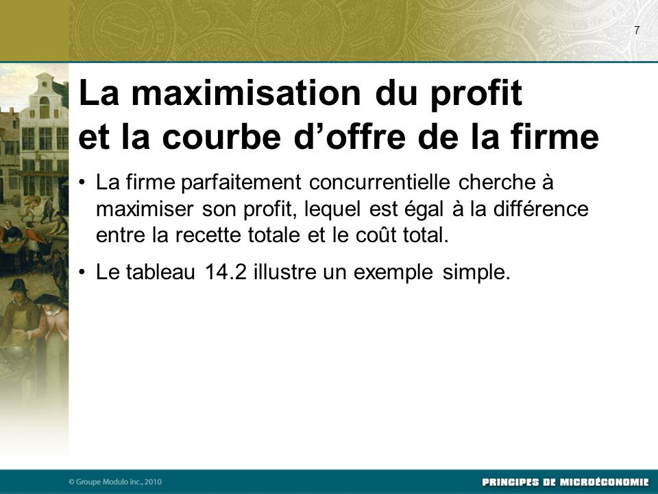 La firme parfaitement concurrentielle cherche à maximiser son profit, lequel est égal à la différence entre la recette totale et le coût total. Le tab
