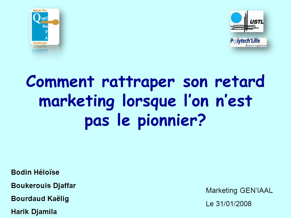 Comment rattraper son retard marketing lorsque l'on n'est pas le pionnier? Bodin Héloïse Boukerouis Djaffar Bourdaud Kaëlig Harik Djamila Marketing GE