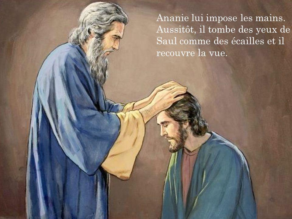 Ananie lui impose les mains.